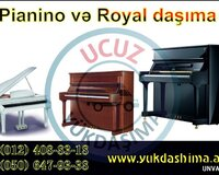 Royal ve piano dasinmasi xidmeti.yukdasima